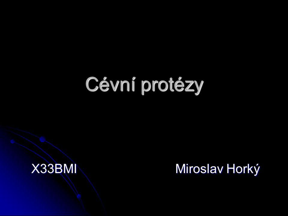 Cévní protézy X33BMI Miroslav Horký