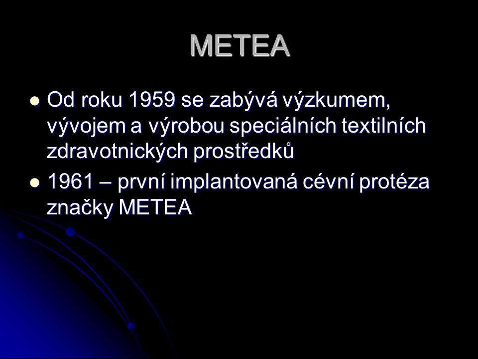 METEA Od roku 1959 se zabývá výzkumem, vývojem a výrobou speciálních textilních zdravotnických prostředků.