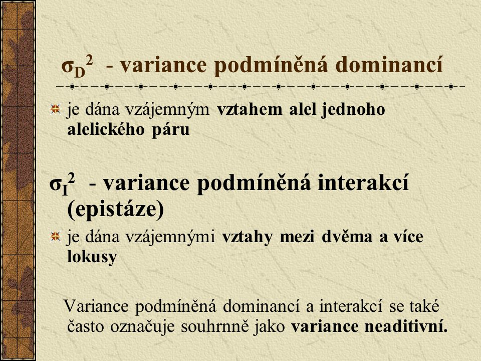 σD2 - variance podmíněná dominancí