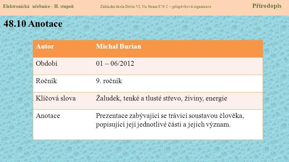48.10 Anotace Autor Michal Burian Období 01 – 06/2012 Ročník 9. ročník