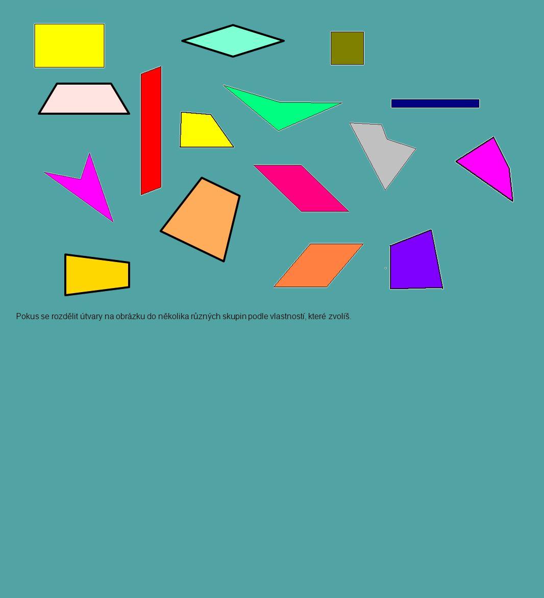 Pokus se rozdělit útvary na obrázku do několika různých skupin podle vlastností, které zvolíš.