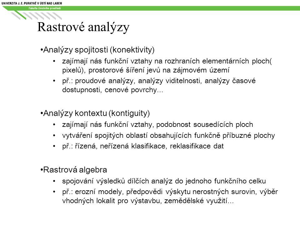 Rastrové analýzy Analýzy spojitosti (konektivity)