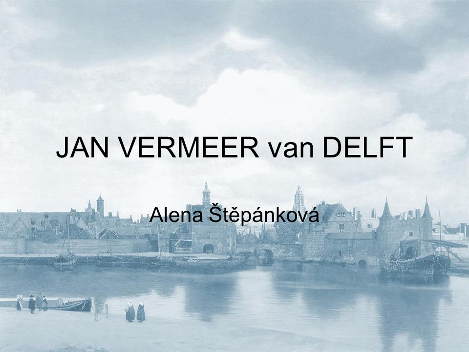 JAN VERMEER van DELFT Alena Štěpánková