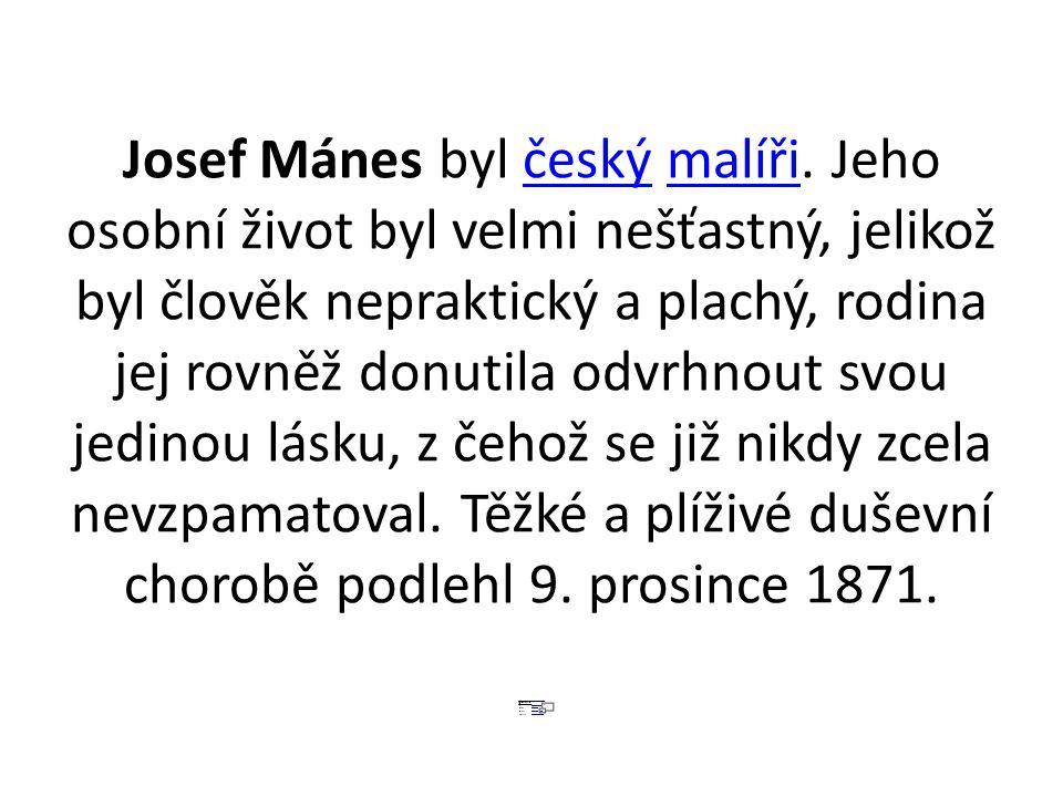 Josef Mánes byl český malíři