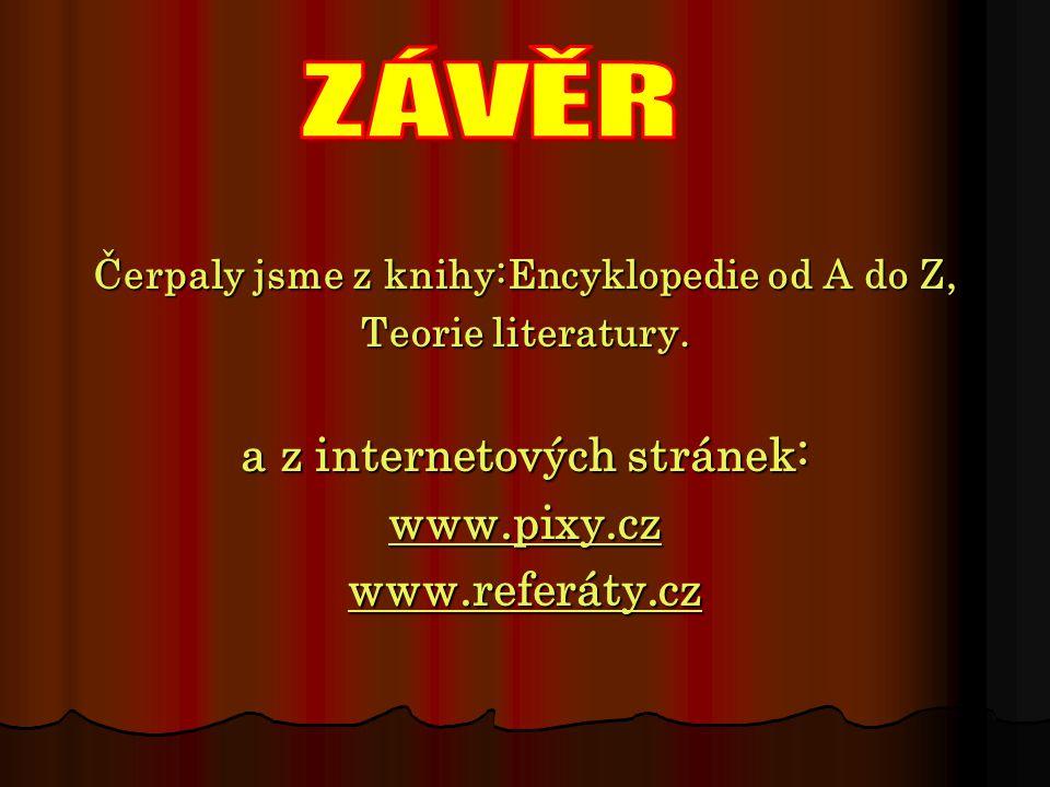 ZÁVĚR a z internetových stránek: www.pixy.cz www.referáty.cz