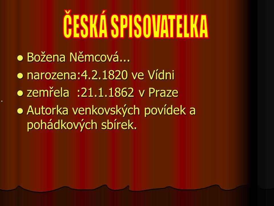 ČESKÁ SPISOVATELKA Božena Němcová... narozena:4.2.1820 ve Vídni
