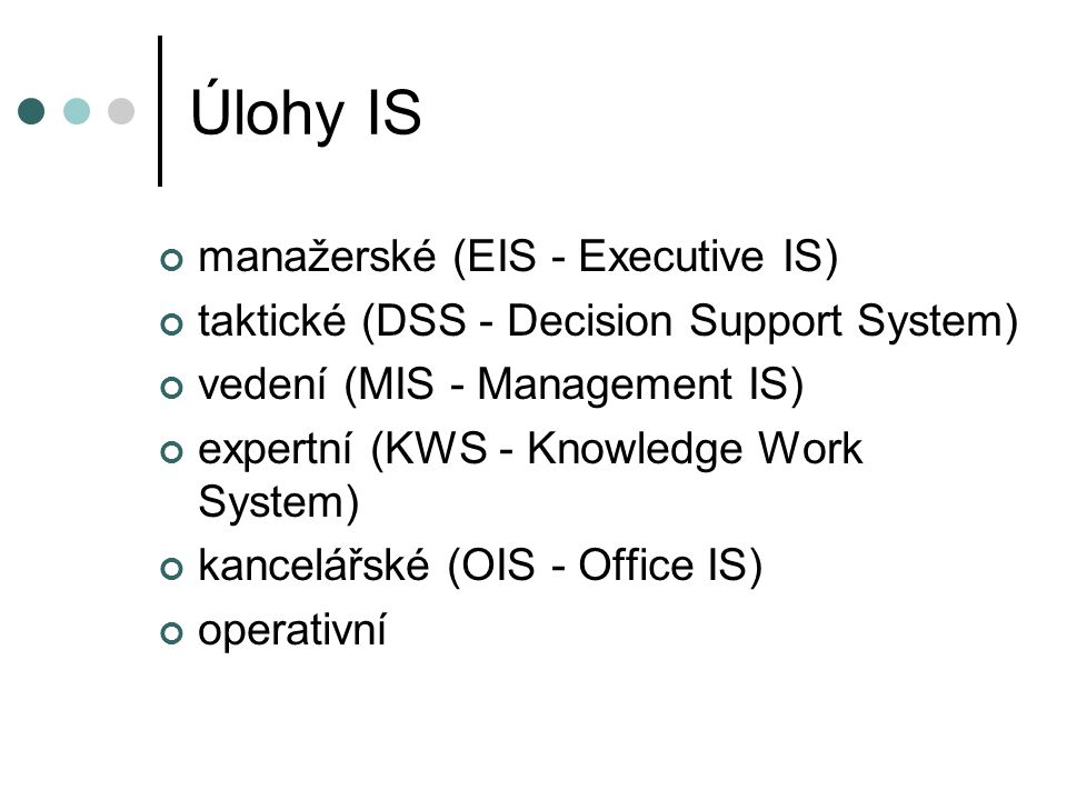 Úlohy IS manažerské (EIS - Executive IS)