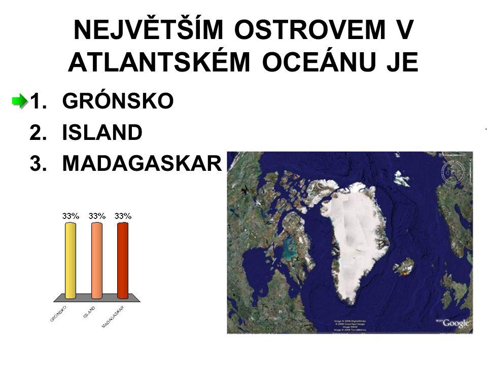 NEJVĚTŠÍM OSTROVEM V ATLANTSKÉM OCEÁNU JE