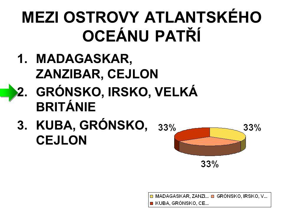 MEZI OSTROVY ATLANTSKÉHO OCEÁNU PATŘÍ