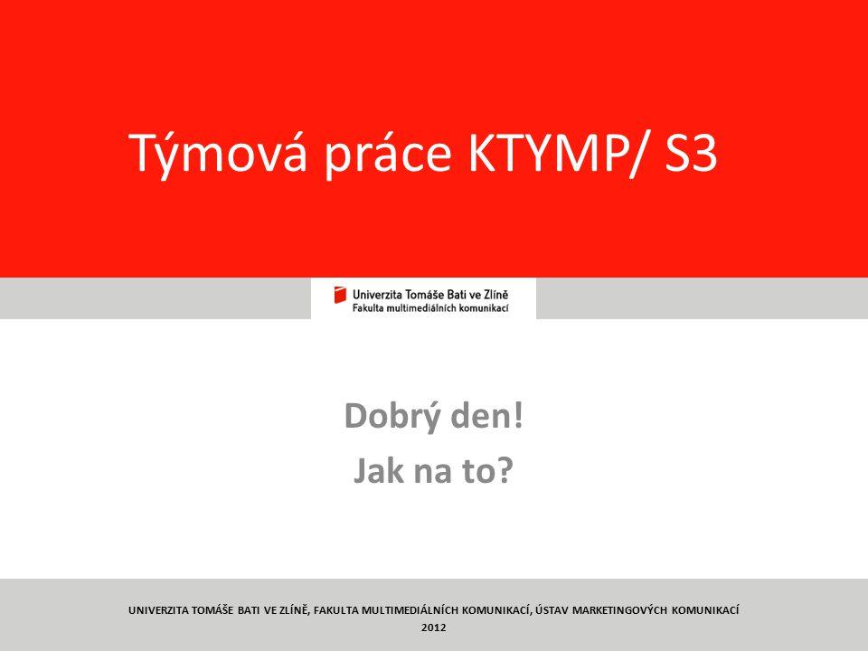 Týmová práce KTYMP/ S3 Dobrý den! Jak na to