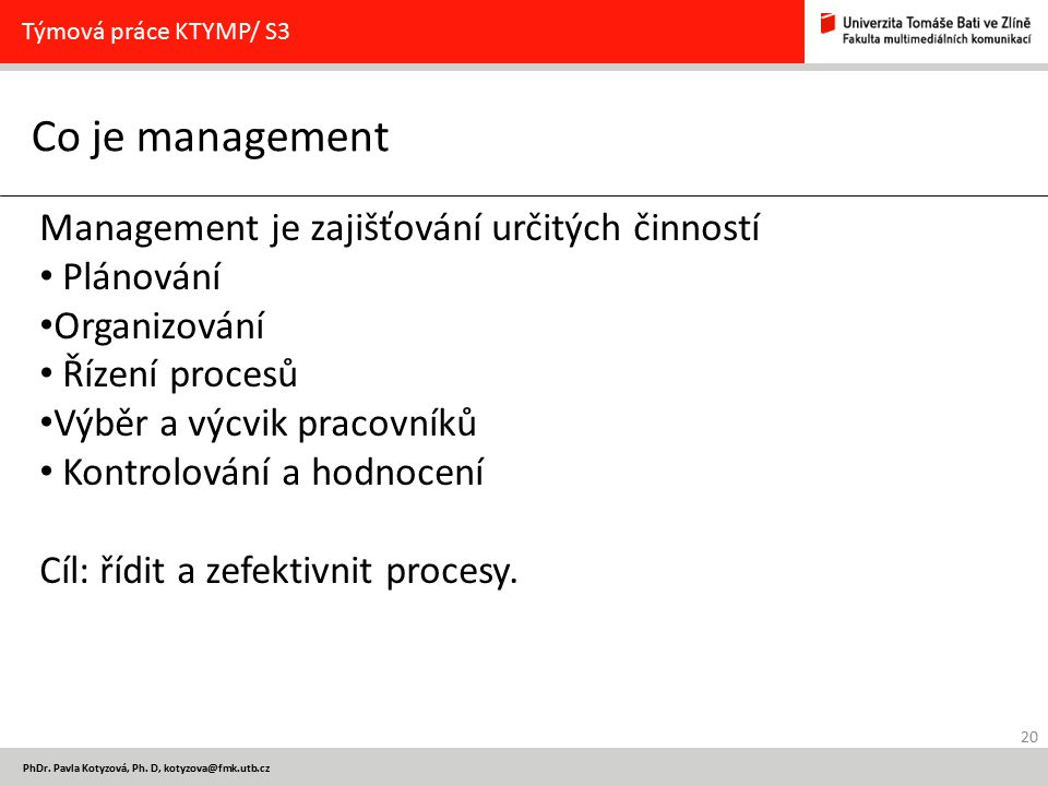 Co je management Management je zajišťování určitých činností Plánování