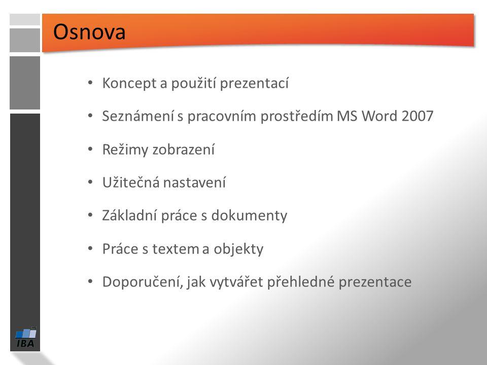 Osnova Koncept a použití prezentací