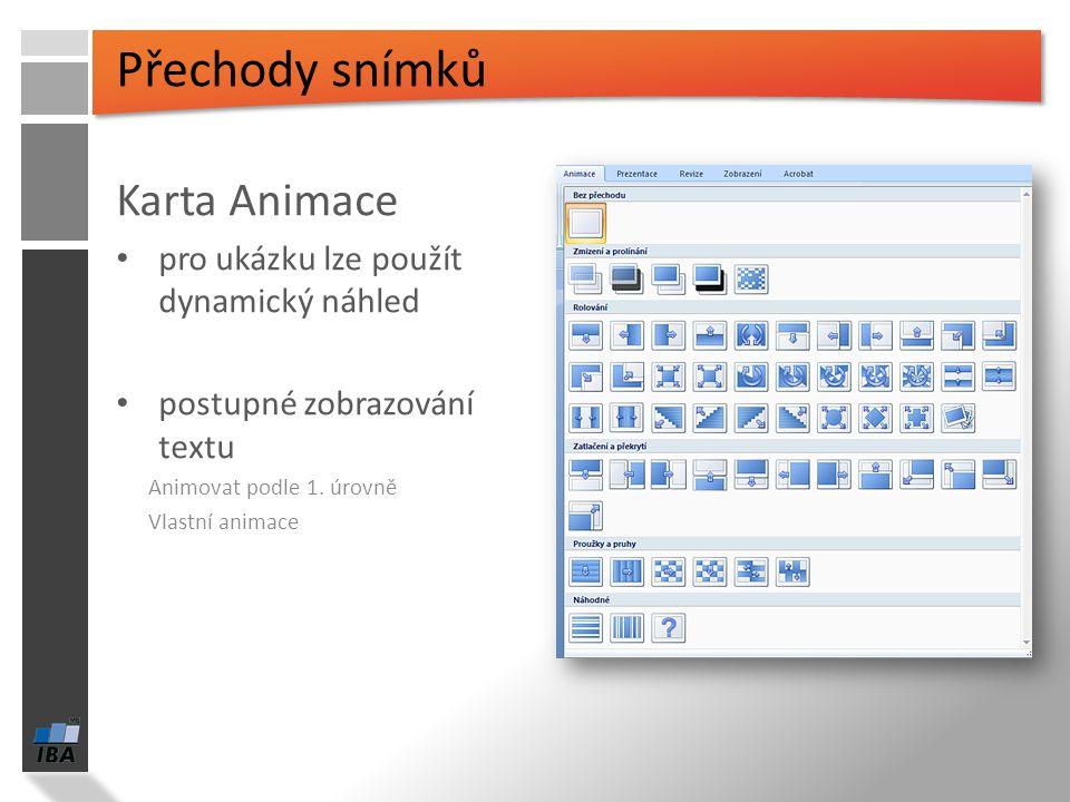 Přechody snímků Karta Animace pro ukázku lze použít dynamický náhled