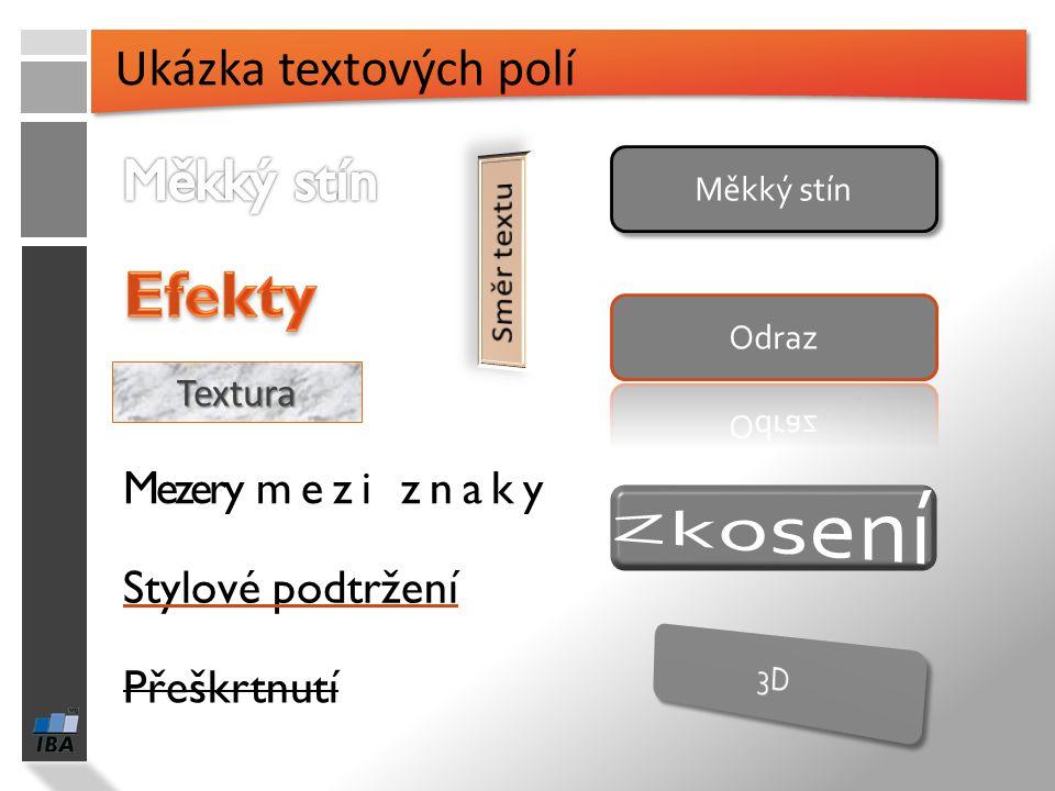 Efekty Měkký stín Ukázka textových polí Mezery mezi znaky