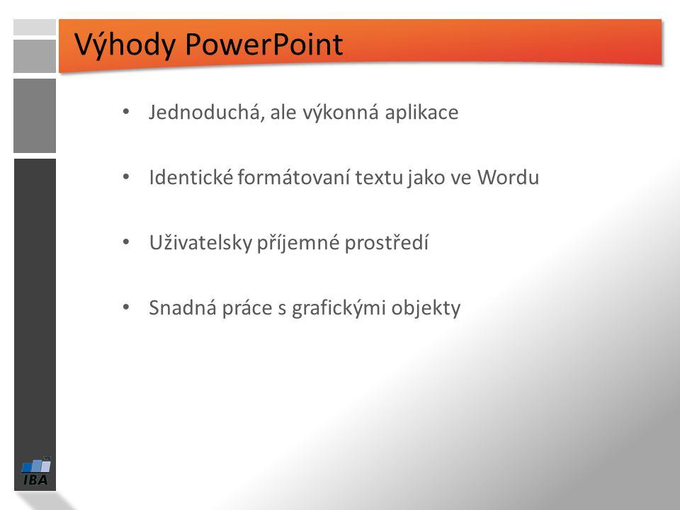Výhody PowerPoint Jednoduchá, ale výkonná aplikace