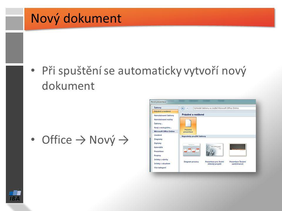 Při spuštění se automaticky vytvoří nový dokument Office → Nový →