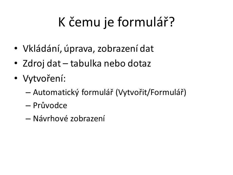 K čemu je formulář Vkládání, úprava, zobrazení dat