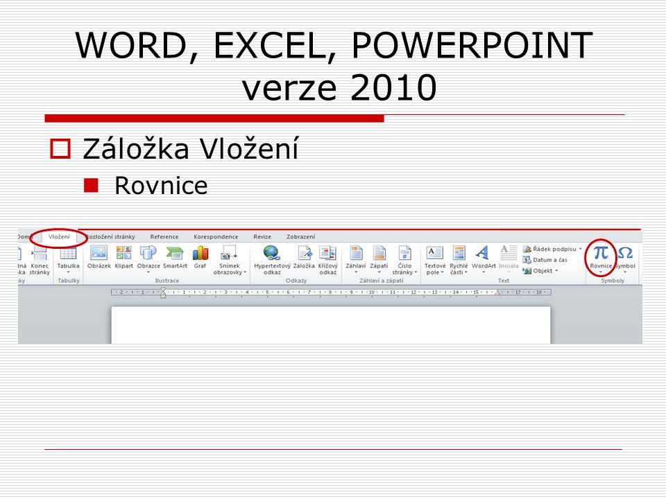 WORD, EXCEL, POWERPOINT verze 2010