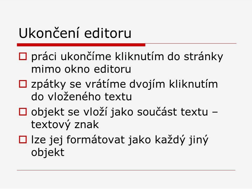 Ukončení editoru práci ukončíme kliknutím do stránky mimo okno editoru