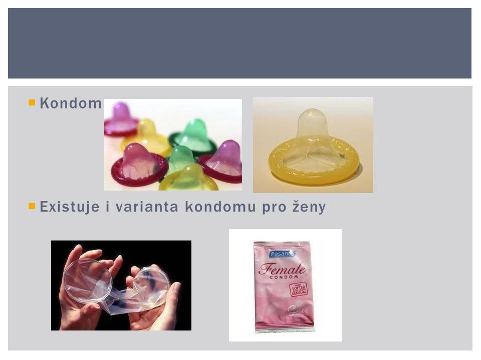 Kondom Existuje i varianta kondomu pro ženy