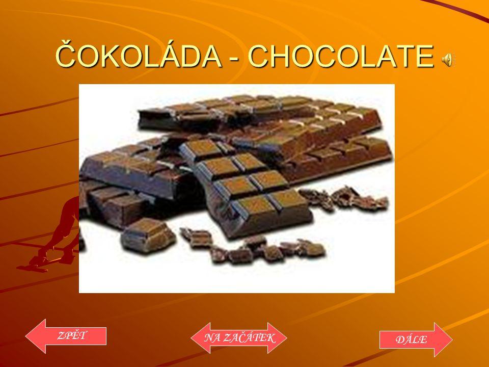 ČOKOLÁDA - CHOCOLATE ZPĚT NA ZAČÁTEK DÁLE