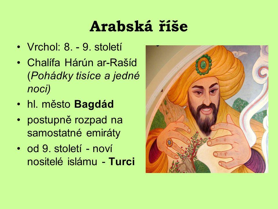 Arabská říše Vrchol: 8. - 9. století