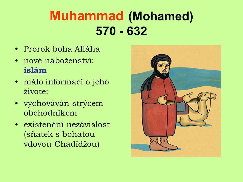 Muhammad (Mohamed) 570 - 632 Prorok boha Alláha