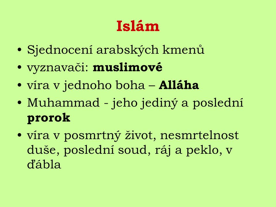 Islám Sjednocení arabských kmenů vyznavači: muslimové