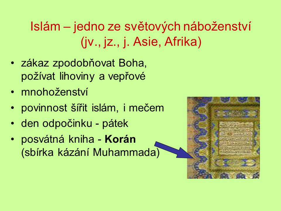 Islám – jedno ze světových náboženství (jv., jz., j. Asie, Afrika)