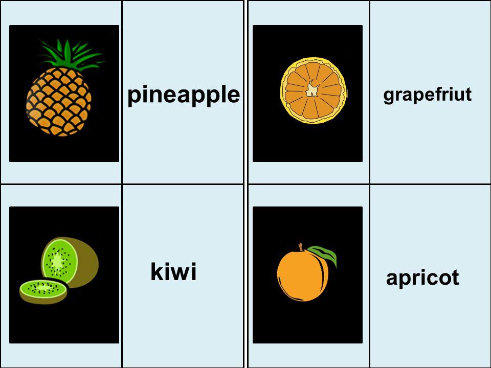 pineapple grapefriut kiwi apricot