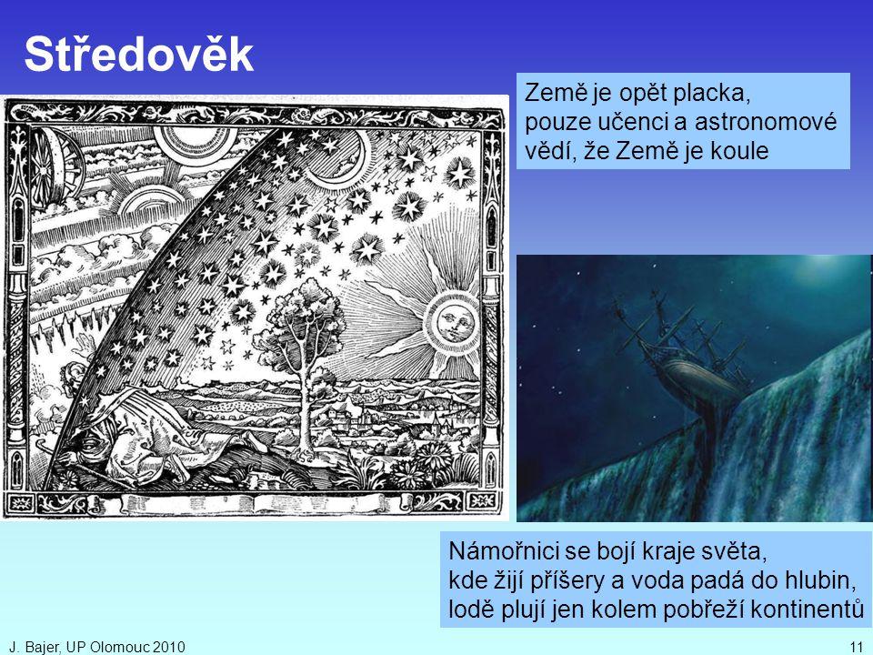 Středověk Země je opět placka, pouze učenci a astronomové