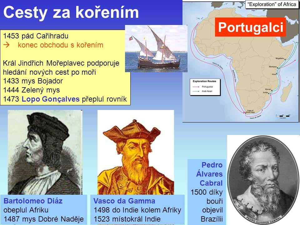 Cesty za kořením Portugalci 1453 pád Cařihradu konec obchodu s kořením