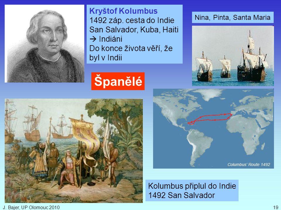 Španělé Kryštof Kolumbus 1492 záp. cesta do Indie