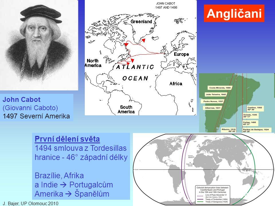 Angličani První dělení světa 1494 smlouva z Tordesillas