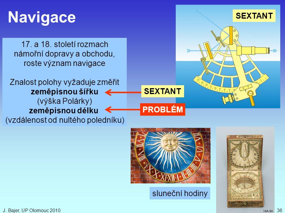 Navigace SEXTANT 17. a 18. století rozmach námořní dopravy a obchodu,