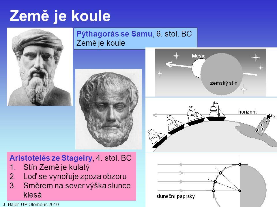 Země je koule Pýthagorás se Samu, 6. stol. BC Země je koule