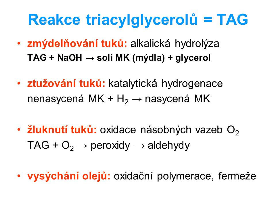 Reakce triacylglycerolů = TAG