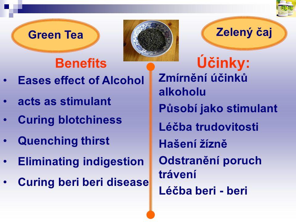 Účinky: Benefits Zelený čaj Green Tea Zmírnění účinků alkoholu