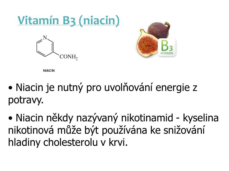 Vitamín B3 (niacin) Niacin je nutný pro uvolňování energie z potravy.