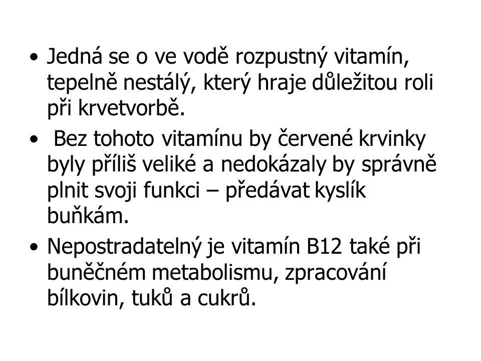 Jedná se o ve vodě rozpustný vitamín, tepelně nestálý, který hraje důležitou roli při krvetvorbě.