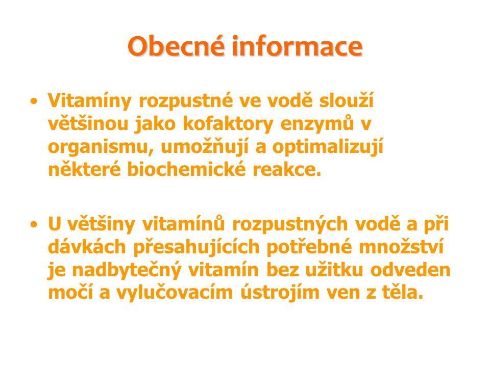 Obecné informace Vitamíny rozpustné ve vodě slouží většinou jako kofaktory enzymů v organismu, umožňují a optimalizují některé biochemické reakce.