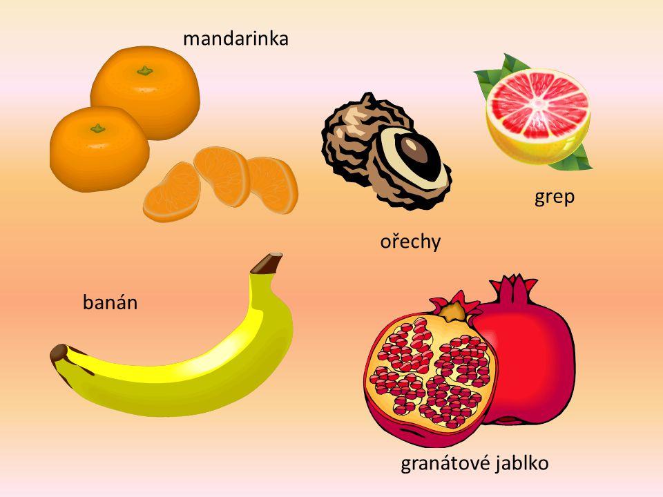 mandarinka grep ořechy banán granátové jablko
