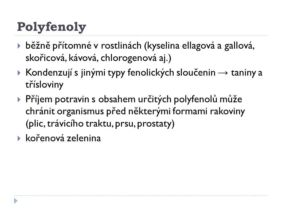 Polyfenoly běžně přítomné v rostlinách (kyselina ellagová a gallová, skořicová, kávová, chlorogenová aj.)