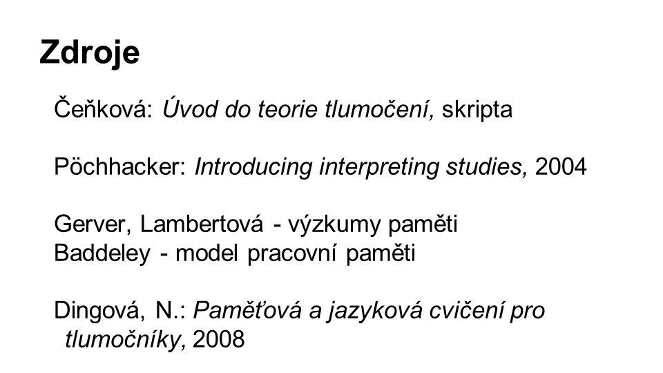 Zdroje Čeňková: Úvod do teorie tlumočení, skripta