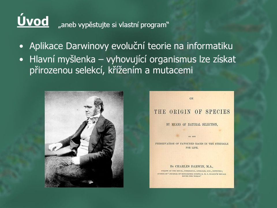 Úvod Aplikace Darwinovy evoluční teorie na informatiku