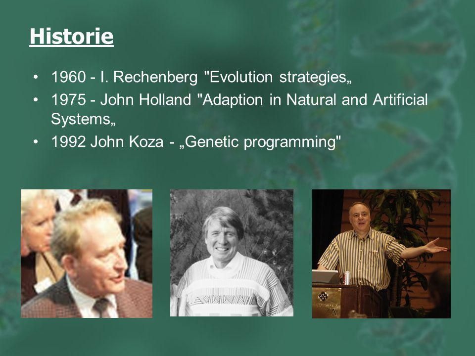 Historie I. Rechenberg Evolution strategies""