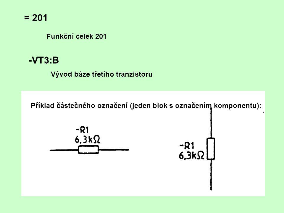 = 201 -VT3:B Funkční celek 201 Vývod báze třetího tranzistoru