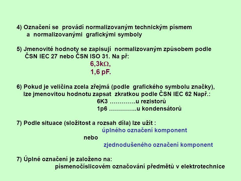 4) Označení se provádí normalizovaným technickým písmem