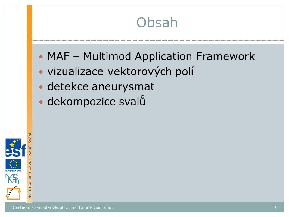 Obsah MAF – Multimod Application Framework