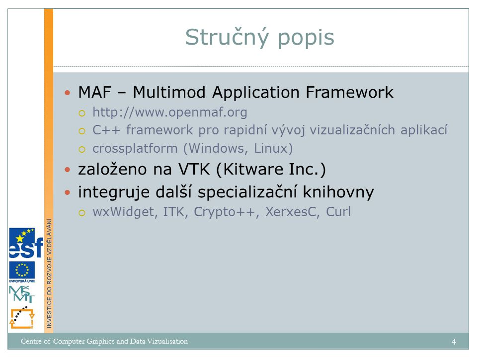 Stručný popis MAF – Multimod Application Framework